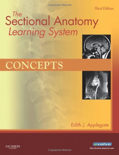 The Sectional Anatomy Learning System: Concepts and: Applegate MS, Edith