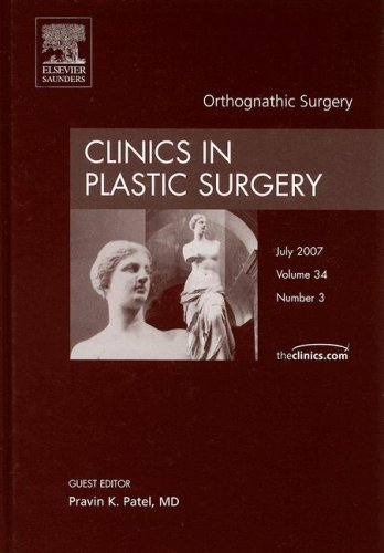 9781416050520: Orthognathic Surgery, An Issue of Clinics in Plastic Surgery, 1e (The Clinics: Surgery)