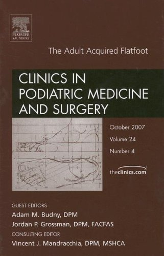 9781416050551: Adult Acquired Flatfoot, An Issue of Clinics in Podiatric Medicine and Surgery, 1e (The Clinics: Orthopedics)