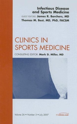 Infectious Disease, An Issue of Clinics in Sports Medicine, 1e (The Clinics: Orthopedics): Best MD ...
