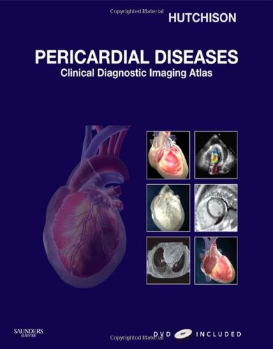 9781416052746: Pericardial Diseases: Clinical Diagnostic Imaging Atlas with DVD, 1e (Cardiovascular Emergencies: Atlas and Multimedia)