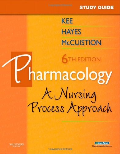 Study Guide for Pharmacology: A Nursing Approach,: McCuistion PhD RN