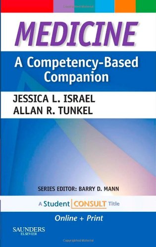 Medicine: A Competency-Based Companion: With STUDENT CONSULT: Israel MD, Jessica;