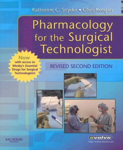 9781416054313: Pharmacology for the Surgical Technologist with Mosby's Essential Drugs for Surgical Technologists