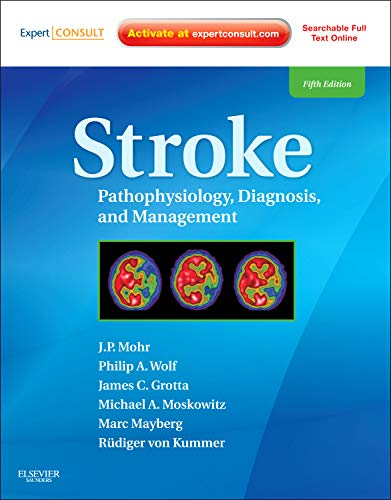 9781416054788: Stroke: Pathophysiology, Diagnosis, and Management (Expert Consult - Online and Print), 5e
