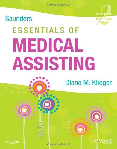 Saunders Essentials of Medical Assisting, 2e: Klieger RN  MBA  CMA (AAMA), Diane M.