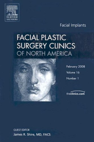 9781416058229: Facial Implants (Facial Plastic Surgery Clinics of North America, Vol. 16, No. 1)