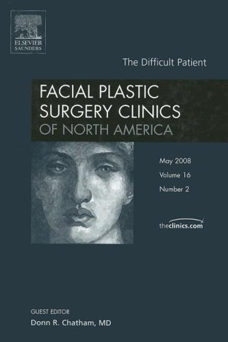 9781416058236: The Difficult Patient, An Issue of Facial Plastic Surgery Clinics, 1e (The Clinics: Surgery)