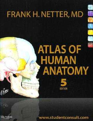 Atlas of Human Anatomy: with Student Consult: Netter MD, Frank