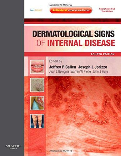 Dermatological Signs of Internal Disease : Expert: Jeffrey P. Callen;