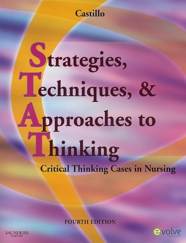 9781416061526: Strategies, Techniques, & Approaches to Thinking: Critical Thinking Cases in Nursing, 4e (Evolve Learning System Courses)