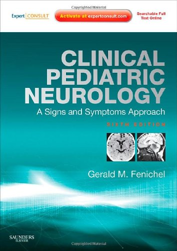 9781416061854: Clinical Pediatric Neurology: A Signs and Symptoms Approach: Expert Consult - Online and Print