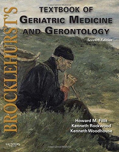 Brocklehurst's Textbook of Geriatric Medicine and Gerontology: Howard M. Fillit