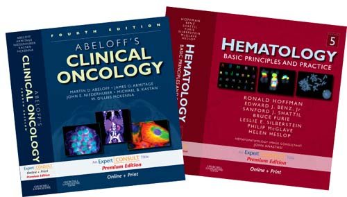 Abeloff's Clinical Oncology 4/e and Hematology: Basic Priniciples and Practices 5/e ...