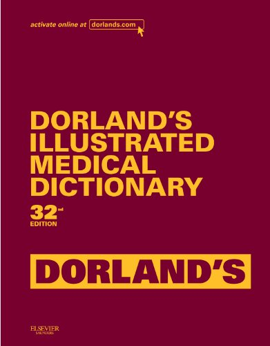 Dorland's Illustrated Medical Dictionary, Deluxe Edition, 32e (Dorland's Medical ...