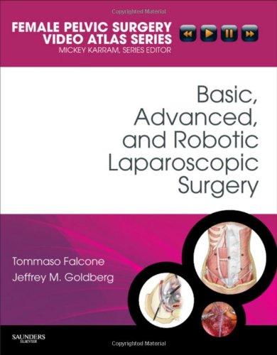 9781416062646: Basic, Advanced, and Robotic Laparoscopic Surgery: Female Pelvic Surgery Video Atlas Series (Female Pelvic Video Surgery Atlas Series)
