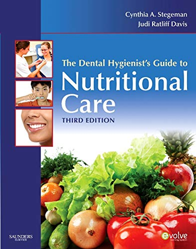 9781416063988: The Dental Hygienist's Guide to Nutritional Care, 3e (Evolve Learning System Courses)