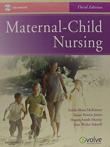 Maternal-Child Nursing - Text & Mosby's Maternal-Newborn: Emily Slone McKinney
