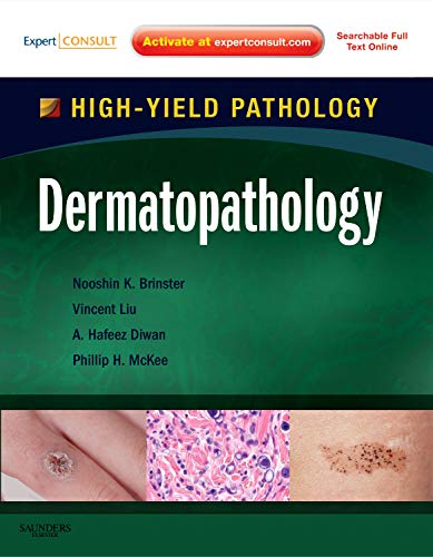 Dermatopathology: A Volume in the High Yield Pathology Series (Expert Consult - Online and Print), ...
