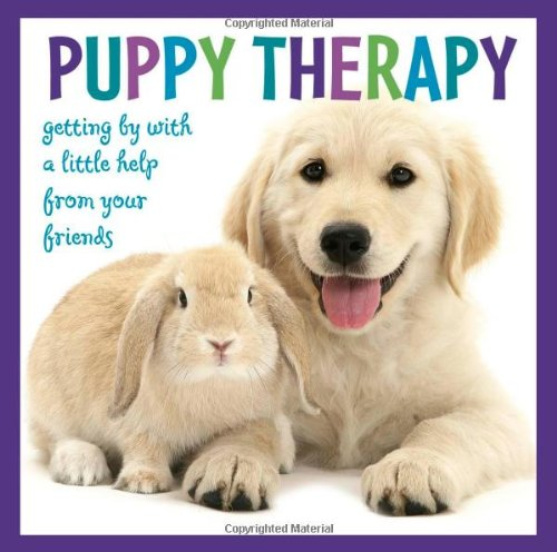 9781416205463: Puppy Therapy: Getting by with a Little Help from Your Friends