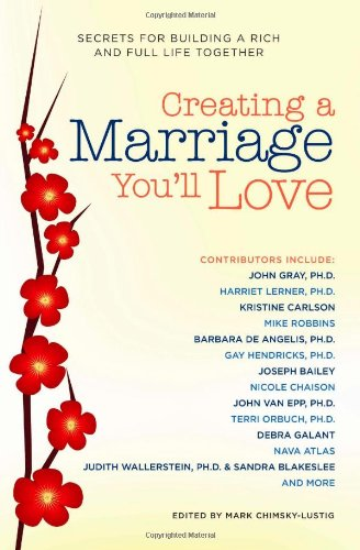 Creating a Marriage You'll Love: Secrets for: Mark Chimsky-Lustig, John