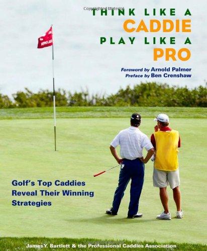 Think Like a Caddie.Play Like a Pro: James Y. Bartlett,