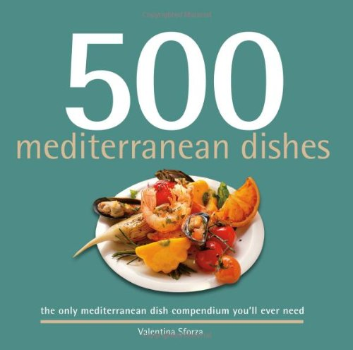 9781416206194: 500 Mediterranean Dishes: The Only Compendium of Mediterranean Dishes You'll Ever Need (500 Cooking Series (Sellers)) (500 Cooking (Sellers))