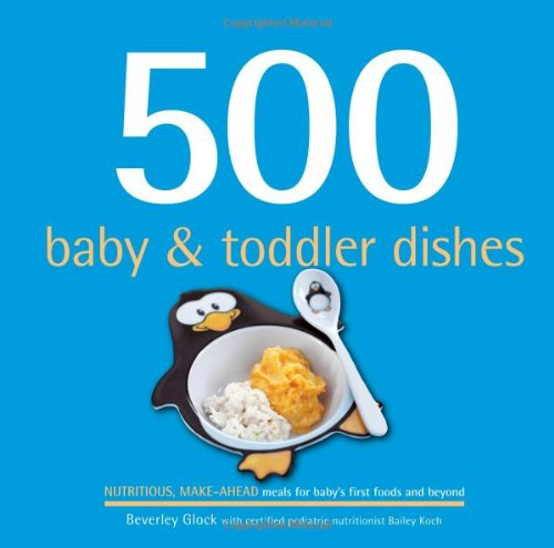 9781416206354: 500 Baby & Toddler Dishes (500 Cooking (Sellers)) (500 Series)