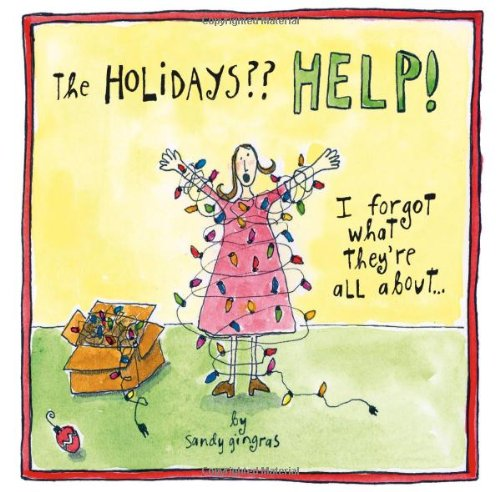 The HOLIDAYS?? Help! I forgot what they're all about: Sandy Gingras