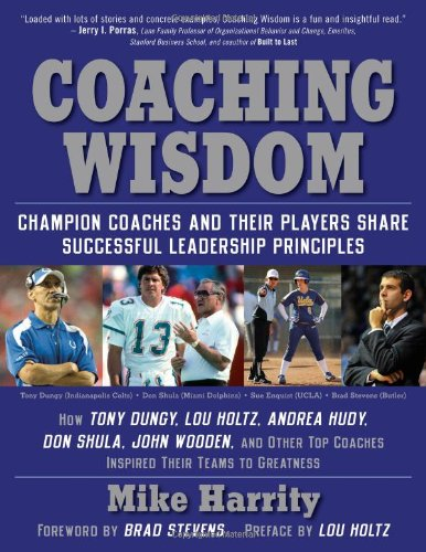 Coaching Wisdom: Champion Coaches and Their Players Share Successful Leadership Principles: Harrity...