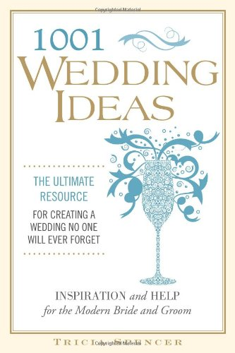 9781416206675: 1,001 Wedding Ideas: The Ultimate Resource for Creating a Wedding No One Will Ever Forget