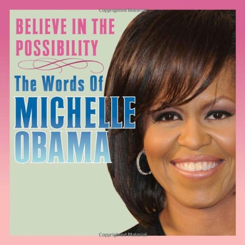 9781416207993: Believe in the Possibility: The Words of Michelle Obama