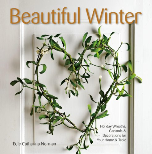 9781416208471: Beautiful Winter: Holiday Wreaths, Garlands & Decorations for Your Home & Table