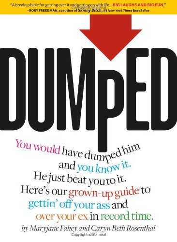 9781416208488: Dumped: A Guide to Getting Over a Breakup and Your Ex in Record Time!