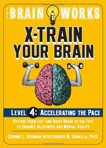9781416208884: The Brain Works: X-Train Your Brain Level 4: Accelerating the Pace (Brain Works (Sellers))