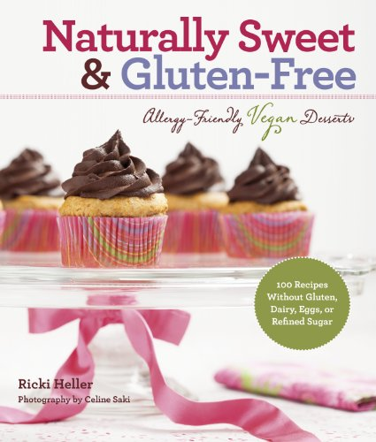 9781416209171: Naturally Sweet & Gluten-Free: Allergy-Friendly Vegan Desserts: 100 Recipes Without Gluten, Dairy, Eggs, or Refined Sugar