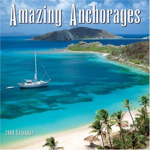 9781416213543: Amazing Anchorages 2008 Wall Calendar