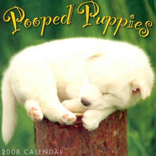 Pooped Puppies 2008 Mini Calendar: Sellers Publishing