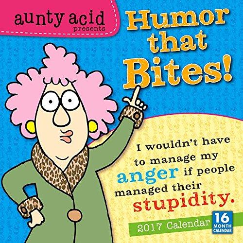 Aunty Acid Presents Humor that Bites! 2017 Wall Calendar: Backland Studio