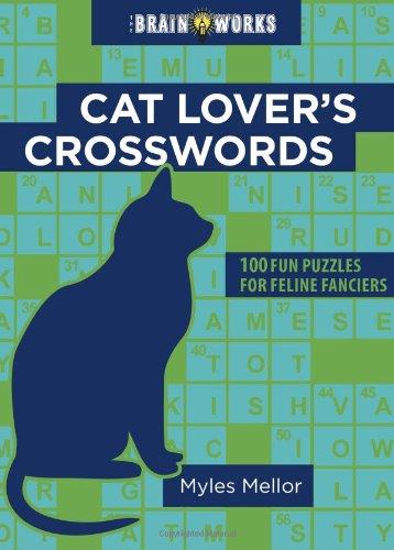 9781416245049: The Brain Works: Cat Lover's Crosswords: 100 Fun Puzzles for Feline Fanciers (Brain Works (Sellers))