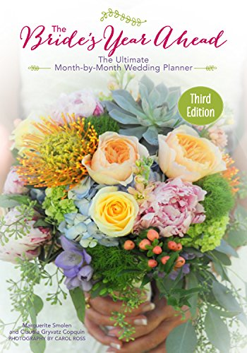 The Bride's Year Ahead: The Ultimate Month By Month Wedding Planner