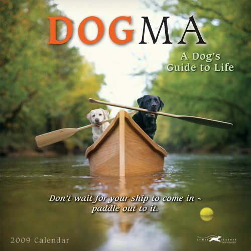 Dogma: A Dog's Guide to Life 2009 Wall Calendar (Calendar): Ron Schmidt
