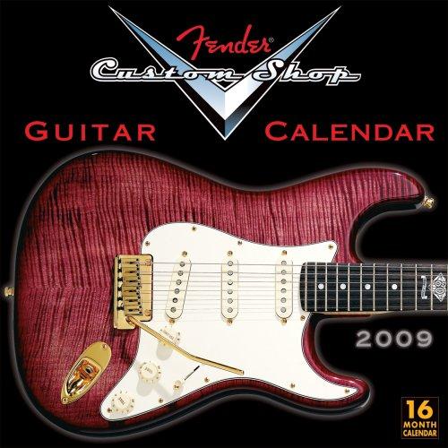 Fender Custom Shop Guitar Calendar 2009 Wall Calendar (Calendar): Fender Custom Shop