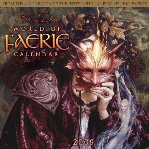 World of Faerie 2009 Wall Calendar (Calendar): Brian Froud