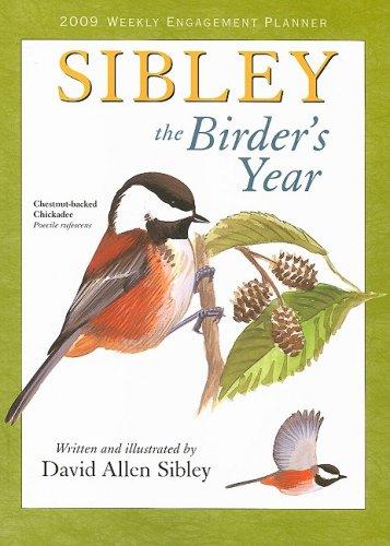 9781416281535: Sibley: The Birder's Year 2009 Weekly Engagement Planner (Calendar)