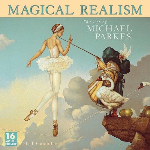 Magical Realism: The Art of Michael Parkes 2011 Wall Calendar