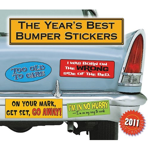 The Year's Best Bumper Stickers 2011 Daily Boxed Calendar (Calendar): Sellers Publishing Inc