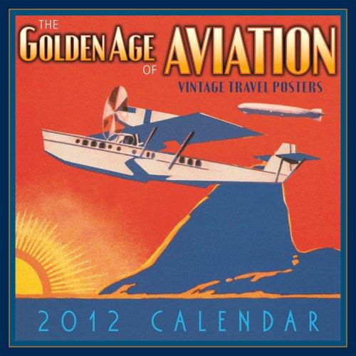 The Golden Age of Aviation 2012 Wall (calendar)