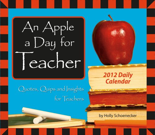 An Apple a Day for Teacher 2012 Box/Daily (calendar): Holly Schoenecker
