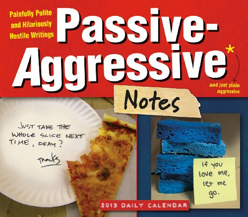 Passive-Aggressive Notes 2013 Box/Daily (calendar): Kerry Miller